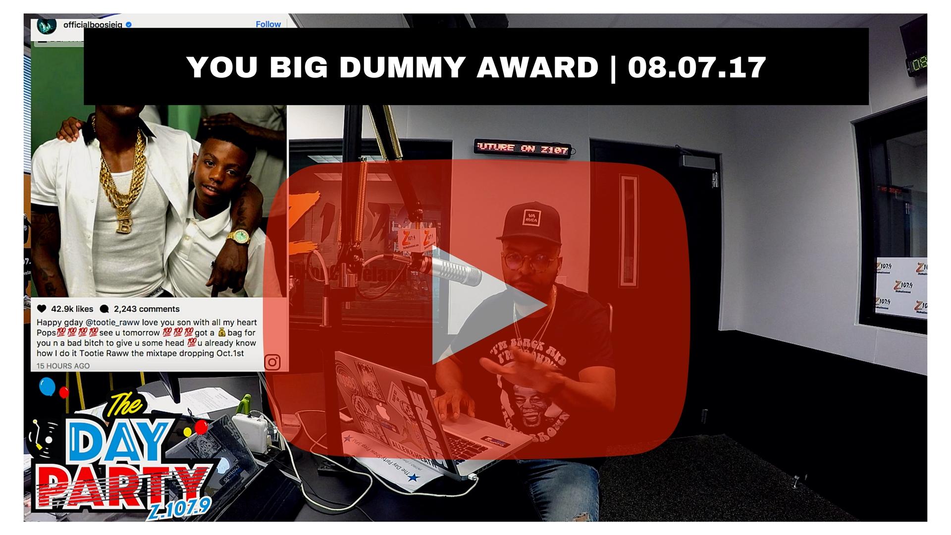 YOU BIG DUMMY AWARD _ 08.07.17CUSTOMTHUMB